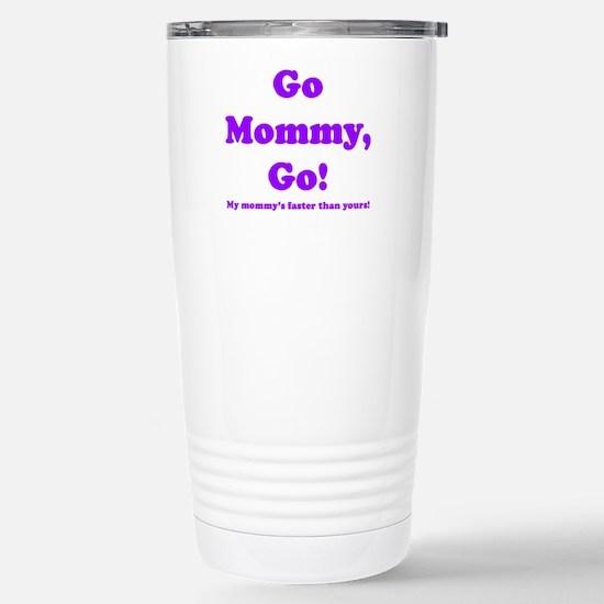 go mommy go Stainless Steel Travel Mug