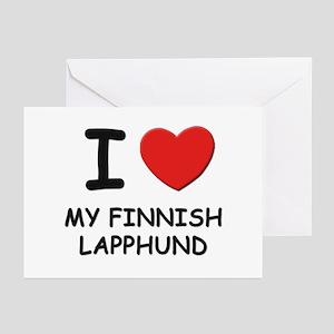 I love MY FINNISH LAPPHUND Greeting Cards (Pk of 1
