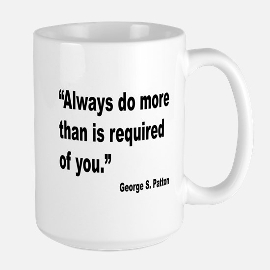 Patton Do More Quote Large Mug