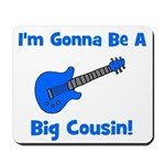 I'm Gonna Be A Big Cousin! Mousepad