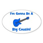I'm Gonna Be A Big Cousin! Oval Sticker
