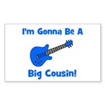 I'm Gonna Be A Big Cousin! Rectangle Sticker