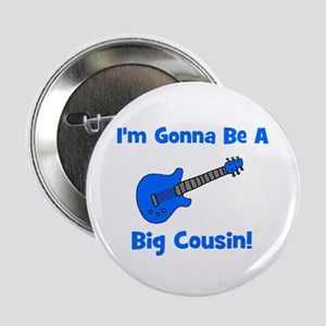 """I'm Gonna Be A Big Cousin! 2.25"""" Button"""