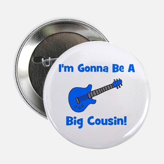 "I'm Gonna Be A Big Cousin! 2.25"" Button"