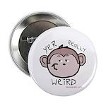 You're weird Button