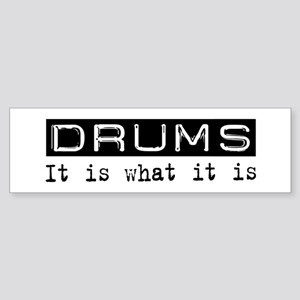 Drums Is Bumper Sticker