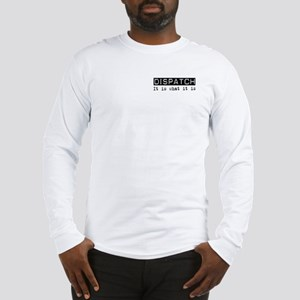 Dispatch Is Long Sleeve T-Shirt