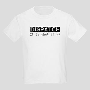 Dispatch Is Kids Light T-Shirt