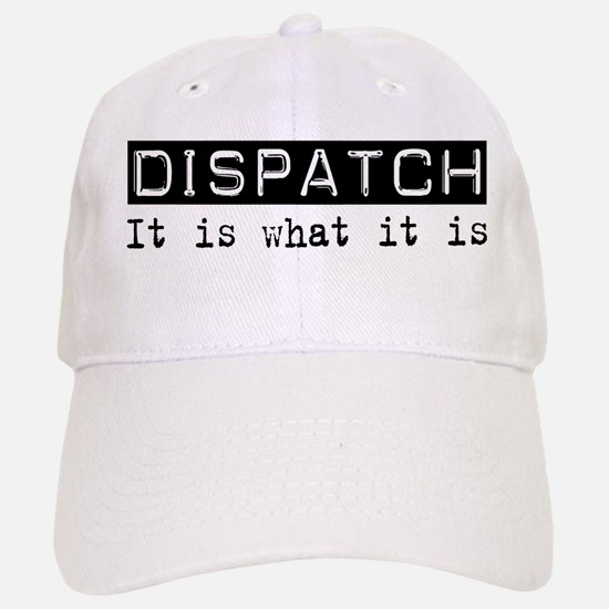 Dispatch Is Baseball Baseball Cap