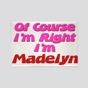 Madelyn Is Right Rectangle Magnet