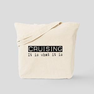 Cruising Is Tote Bag