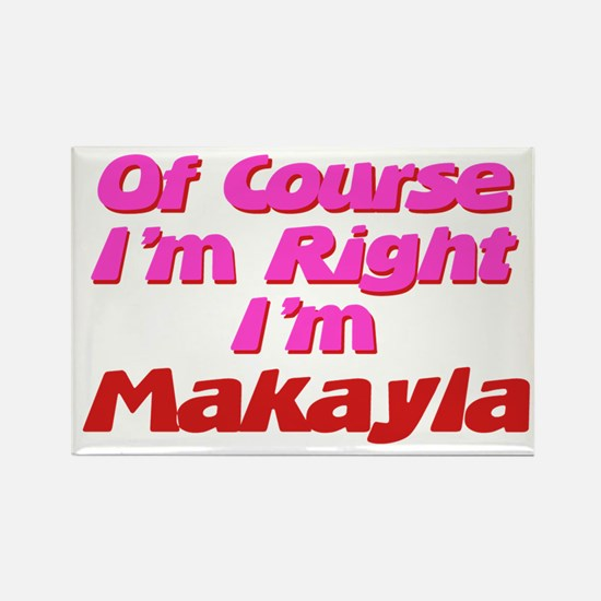 Makayla Is Right Rectangle Magnet