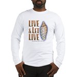 Live & Let Live - Long Sleeve T-Shirt