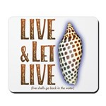 Live & Let Live - Mousepad