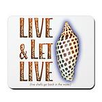 Live & Let Live - Mousepad
