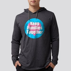 Keep Families Together Long Sleeve T-Shirt