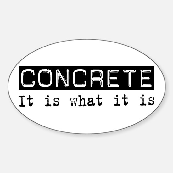 Concrete Is Oval Decal