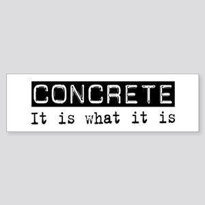 Concrete Is Bumper Sticker