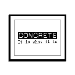 Concrete Is Framed Panel Print