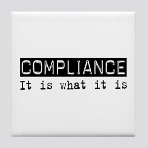 Compliance Is Tile Coaster