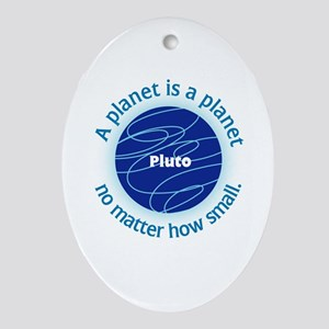 Pluto_A Planet is a... Oval Ornament