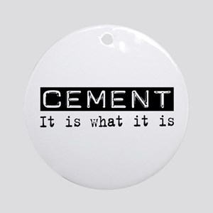 Cement Is Ornament (Round)