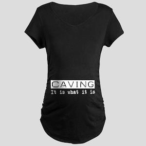 Caving Is Maternity Dark T-Shirt