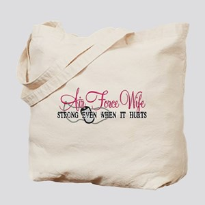 USAF Wife Strong Even When It Hurts Tote Bag