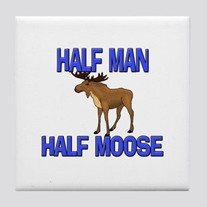 Half Man Half Moose Tile Coaster
