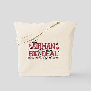 My Airman Is A Big Deal Tote Bag