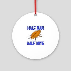 Half Man Half Mite Ornament (Round)