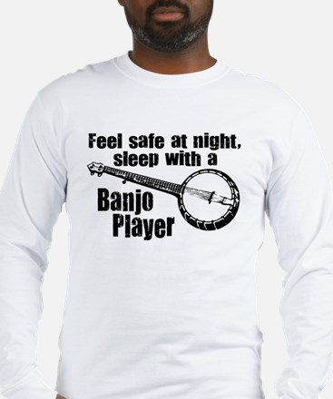 Feel Safe with a Banjo Player Long Sleeve T-Shirt
