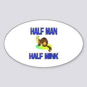 Half Man Half Mink Oval Sticker