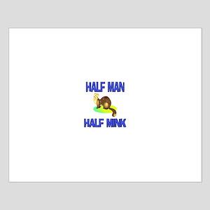 Half Man Half Mink Small Poster