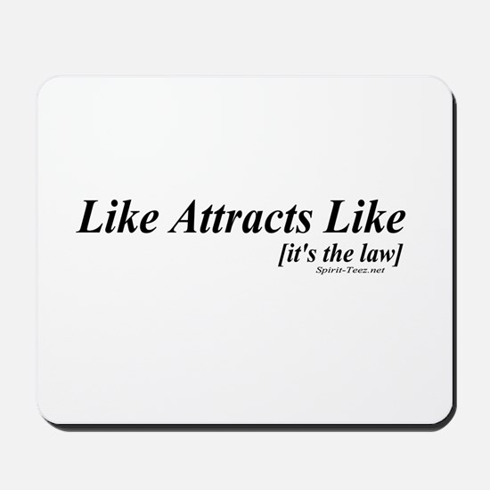 Like Attracts Like [it's the Mousepad