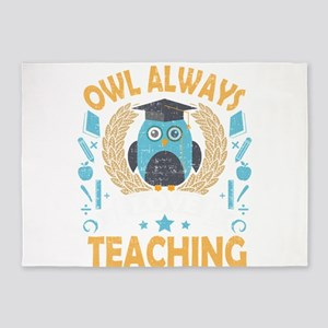 Teacher Owl Always Love Teaching 5'x7'Area Rug