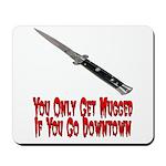You Get Mugged Mousepad
