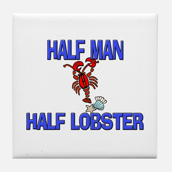 Half Man Half Lobster Tile Coaster