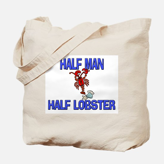 Half Man Half Lobster Tote Bag
