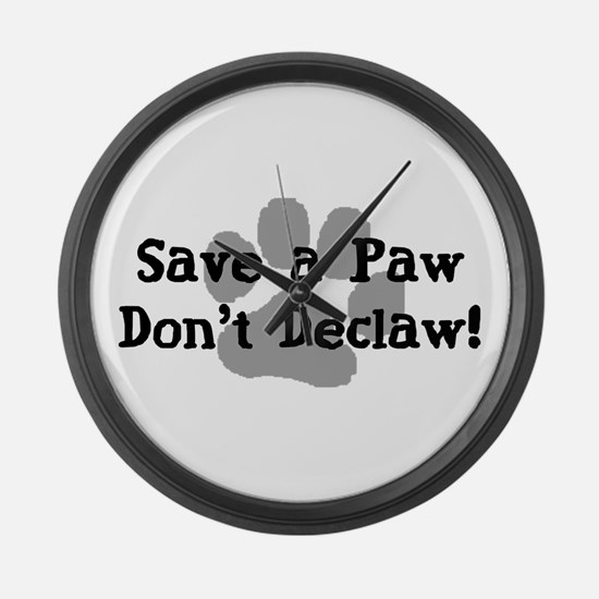 Save a Paw, Don't Declaw Large Wall Clock