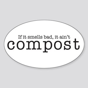 Compost...If It Smells Bad Oval Sticker