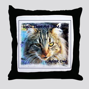 Until There Are None...Adopt Throw Pillow