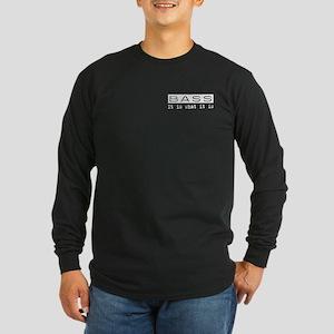Bass Is Long Sleeve Dark T-Shirt