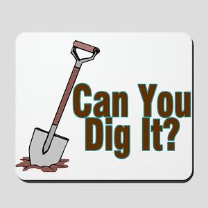 Dig It Mousepad