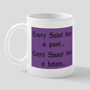 EVERY SAINT HAS A PAST Mug