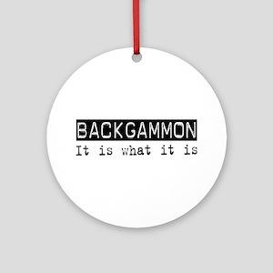 Backgammon Is Ornament (Round)