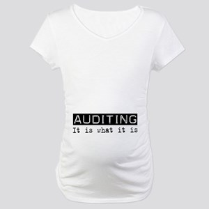 Auditing Is Maternity T-Shirt