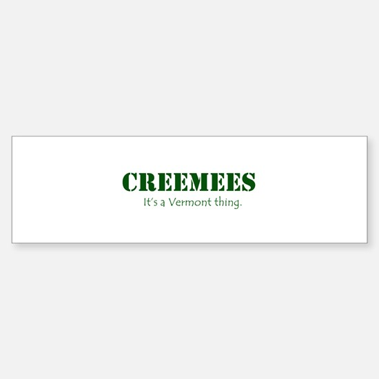 Creemees Bumper Bumper Bumper Sticker