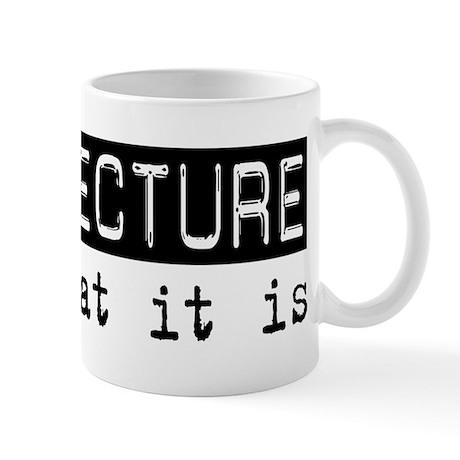 Architecture Is Mug