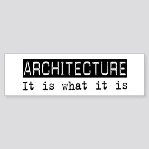 Architecture Is Bumper Sticker